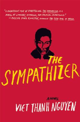 The Sympathizer, Pulitzer Winner 2016, Viet Thanh Nguyen, Gove Press