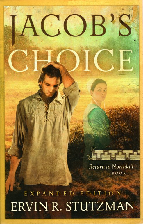 Jacob's Choice, Ervin Stutzman, Amish, Northkill Raid, Indian Captives