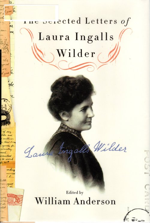 The Selected Letters of Laura Ingalls Wilder, Little House Books, William Anderson