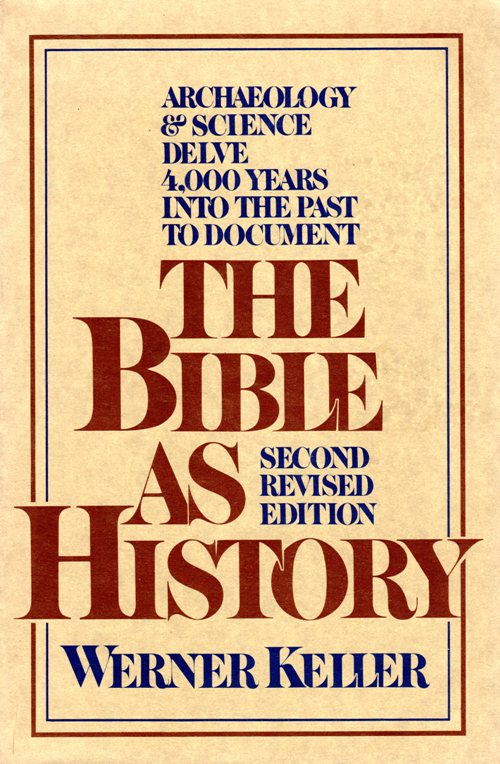 The Bible as History, Werner Keller, Archaeology, Science