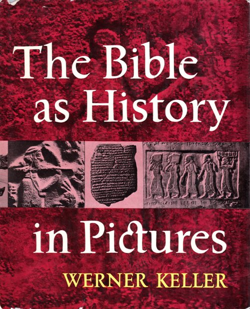 The Bible as History in Pictures, Werner Keller, Archaeology, History, Bible