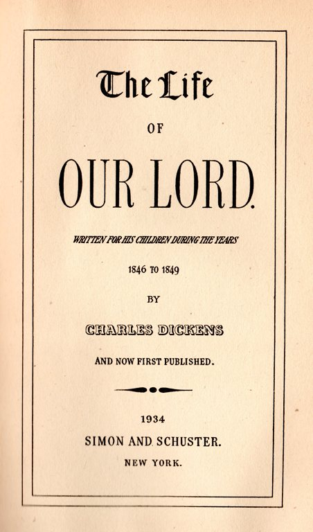 The Life of our Lord, Charles Dickens, First Edition