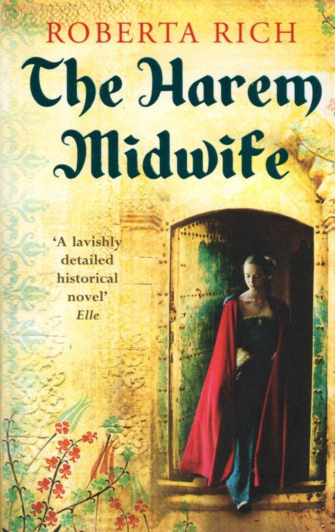 The Harem Midwife, Roberta Rich, Istanbul, Topkapi Palace, Harem, Istanbul Harem