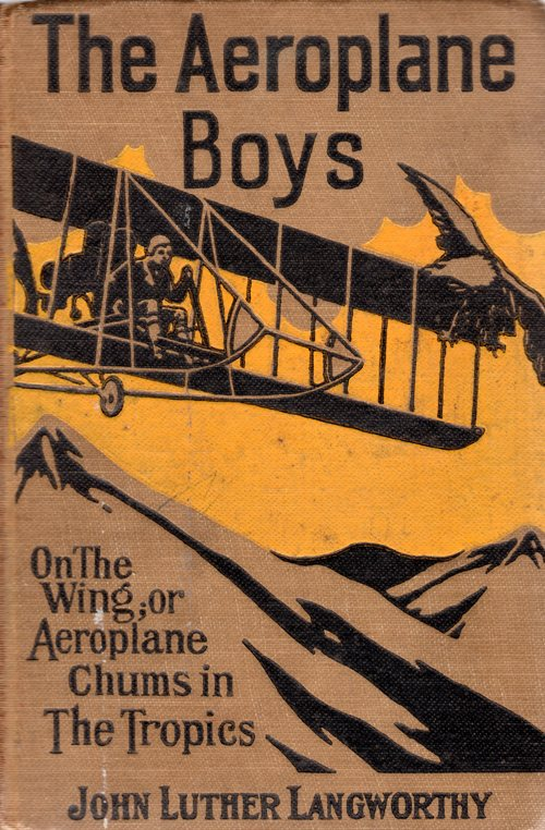 Aeroplane Boys, John Luther Langworty, Aeroplane Chums in the Tropics, M. A. Donohue & company