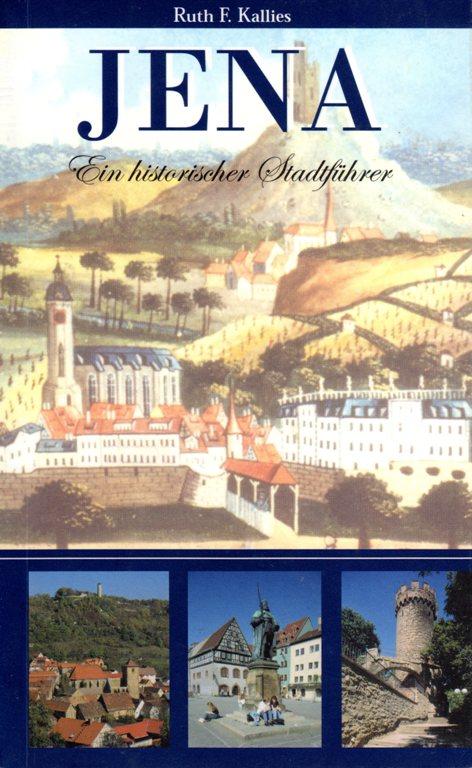 Jena Germany, Historic City, Ruth F. Kallies