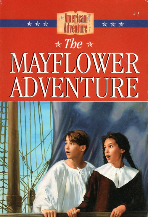 The Mayflower Adventure, Collen L. Reece, The American Adventure, Barbour & Company