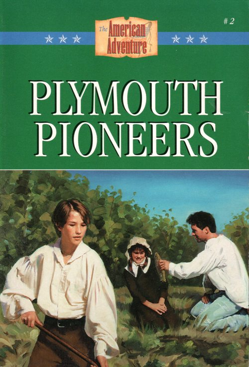 The American Adventure, Plymouth Pioneers, Colleen L. Reece, Barbour and Company, Plymouth Colony