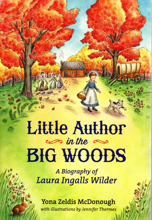 Biography, Laura Ingalls Wilder, Little House Books, Yona Zeldis McDonough