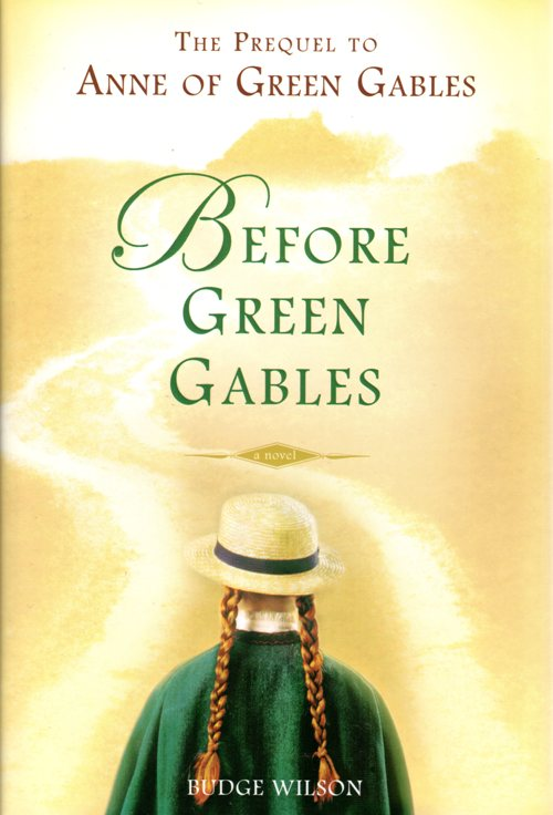 Before Green Gables, L. M. Montgomer, Anne of Green Gables, Budge Wilson
