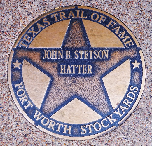 John Batterson Stetson, Hatter, Texas Trail of Fame, Fort Worth Stockyards