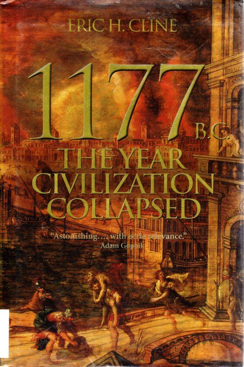 Eric H. Cline, 1177 bc The year that civilization collapsed