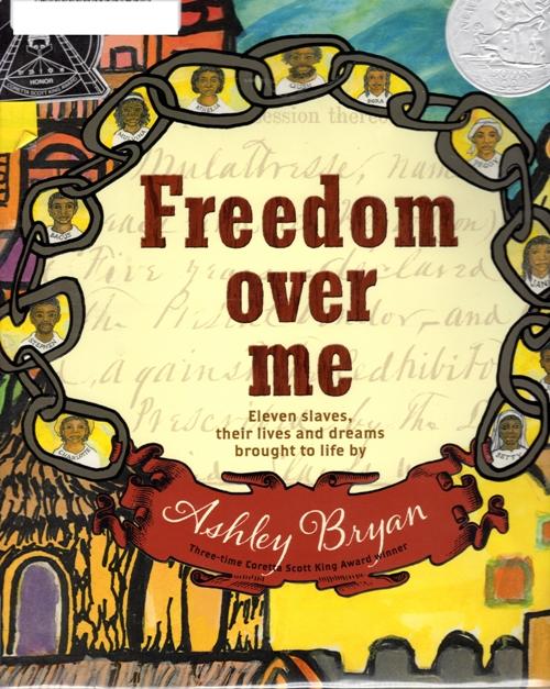 Freedom Over Me, Ashley Bryan, Slaves, Newbery Honor Book