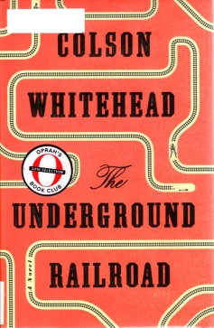 The Underground Railroad, Colson Whitehead, Pulitzer Winner 2017, Pulitzer for Fiction