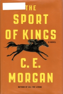 The Sport of Kings, C. E. Morgan, Historical Fiction, Pulitzer Finalist 2017