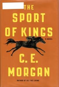 The Sport of Kings, C. E. Morgan, Historical Fiction, Pulitzer Finalist 2017