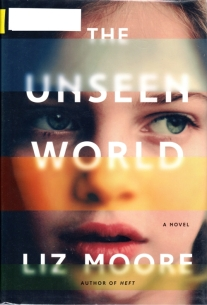 The Unseen World, Liz Moore, Pulitzer 2017 Hopefull