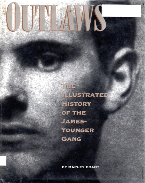 Outlaws: The illustrated history of the James-Younger Gang, Marley Brant