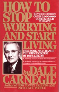 Stop Worrying and Start Living, Dale Carnegie