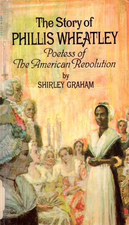 Phillis Wheatley, Poetess, African American, Black Poetess, Colonial, Shirley Graham