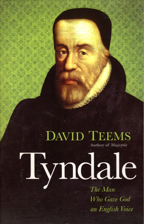 Tyndale, David Teems, The Man who gave God an English Voice