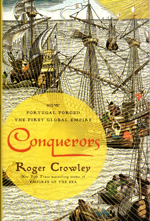 Roger Crowley, Conquerors: How Portugal Forged the First Global Empire, history, discovery