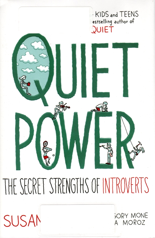 Quiet Power: The Secret Strenghths of Introverts, Susan Cain, Introverts