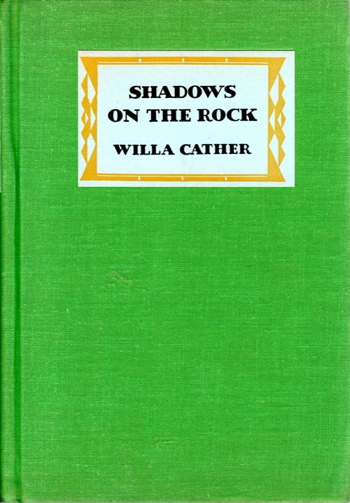 Shadows on the Rocks, Willa Cather, Historical Fiction, Quebec, Frontenac