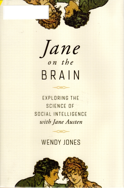 Jane on the Brain, Wendy Jones, Social Intelligence, Jane Austen