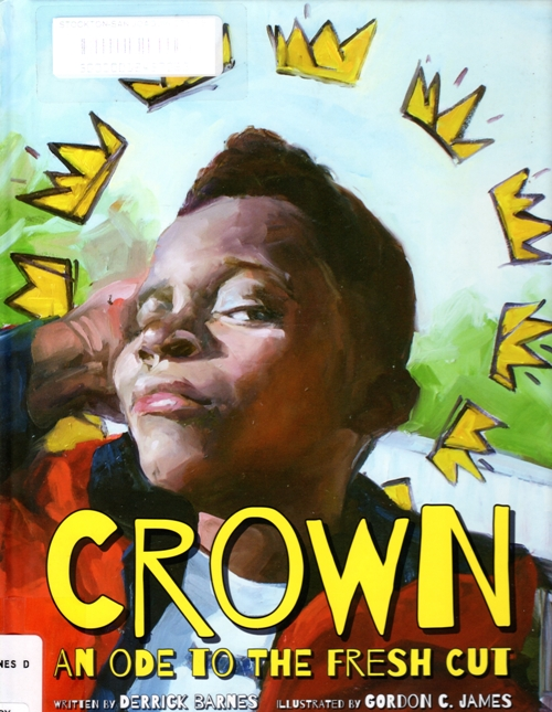 Crown: An Ode to the Fresh Cut, Derrick Barnes, Gordon C. James, Newbery Honor Book