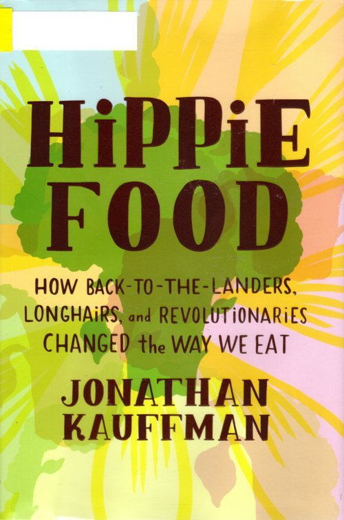 Hippie Food, Jonathan Kauffman, Food Culture