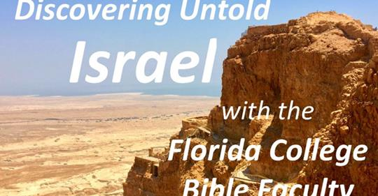 Florida College, Discovering Untold Israel, Luke Chandler