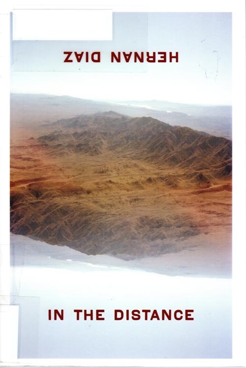 In the Distance, Hernan Diaz, Pulitzer Finalist, California, Historical Fiction