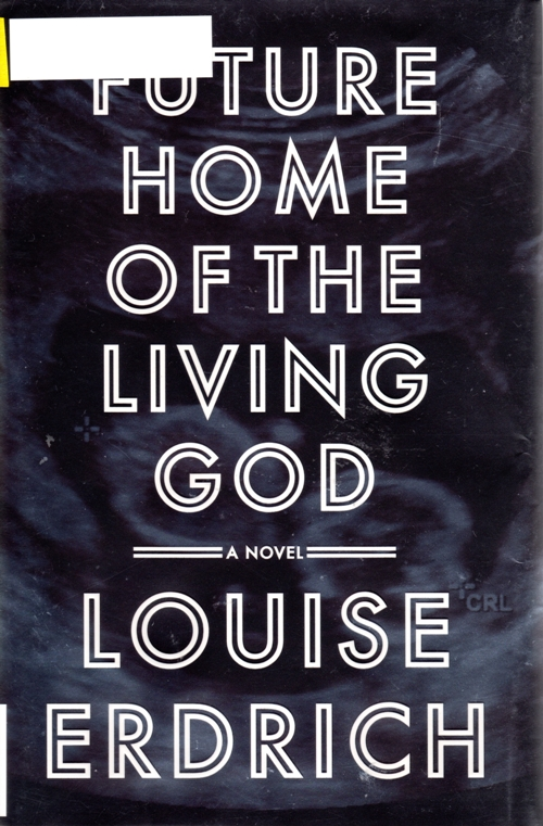 Louise Erdrich, Future Home of the Living God, Pulitzer Possible 2018
