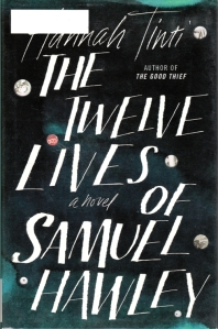The Twelve Lives of Samuel Hawley, Hannah Tinti, Pulitzer Possible 2018