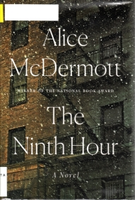 The Ninth Hour, Alice McDermott, Pulitzer Possible 2018