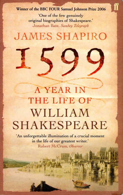 1599: A year in the life of William Shakespeare, James Shapiro