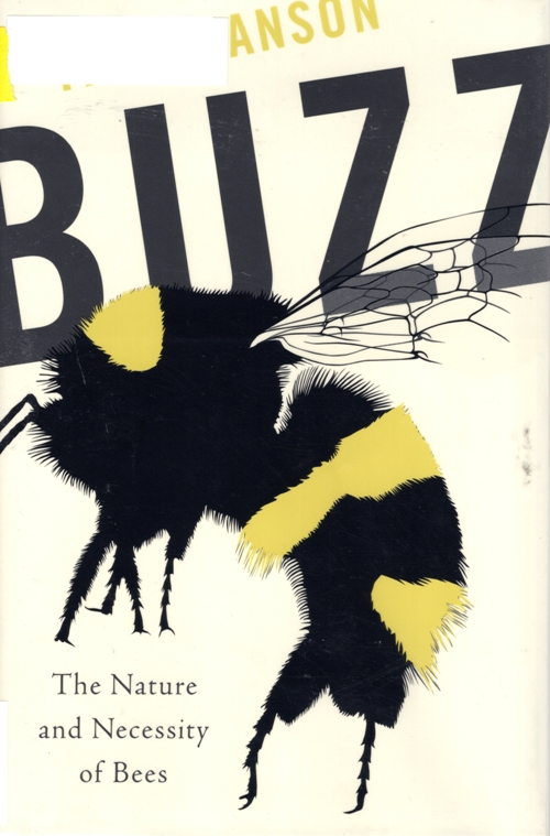 Buzz the nature and necessity of bees, thor hanson, bees