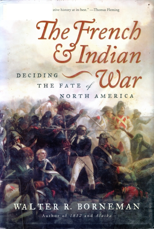 The French and Indian War: Deciding the Fate of North America, Borneman