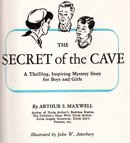 Arthur Maxwell, The Secret of the Cave
