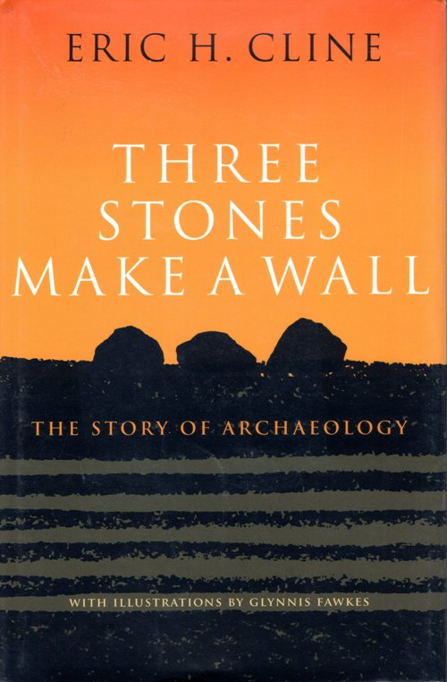 Three Stones Make a Wall, Eric H. Cline, Archaeology, Books