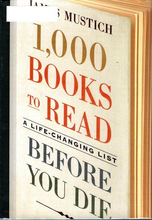 1,000 Books to Read before you die, James mustich, book challenge
