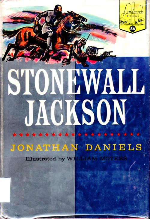 Stonewall Jackson, Landmark Books, Jonathan Daniels, Living books, Civil War
