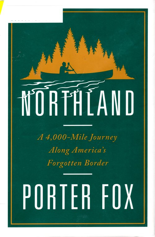 Porter Fox, Northland, Canadian Border