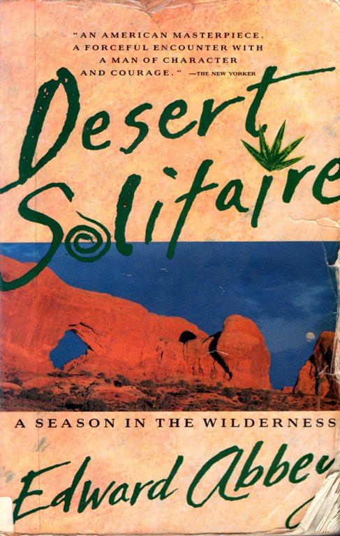 Desert Solitaire, Edward Abbey, Wilderness, Arches National Park