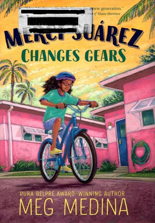 Merci Suarez Changes Gears, Meg Medina, Newbery Medal