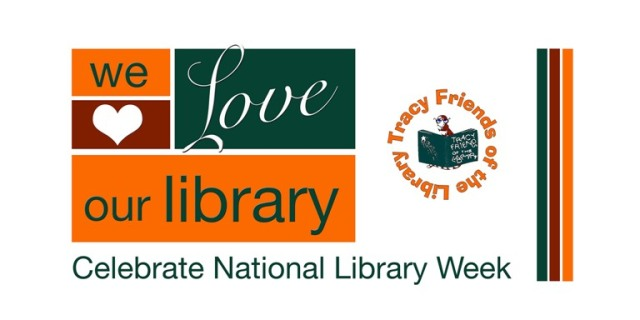 national Library Week banner, we love our library, Tracy friends of the library