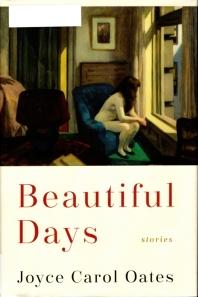 Beautiful Days, Joyce Carol Oates, short stories