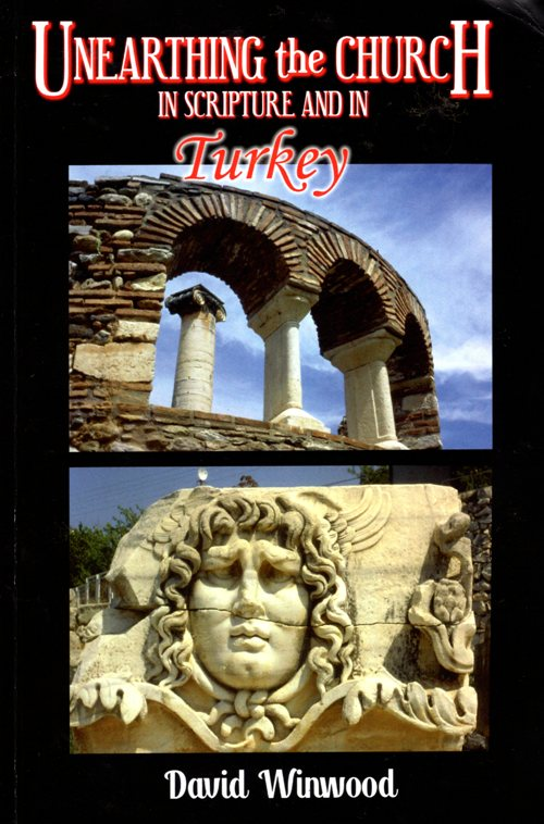 Unearthing the Church in Turky, David Winwood, Archaeology, History, Turkey