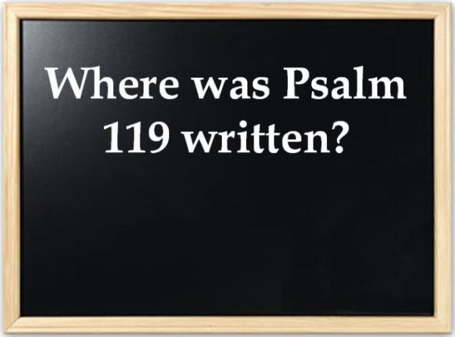 Psalm 119, Jerusalem, Geography Question