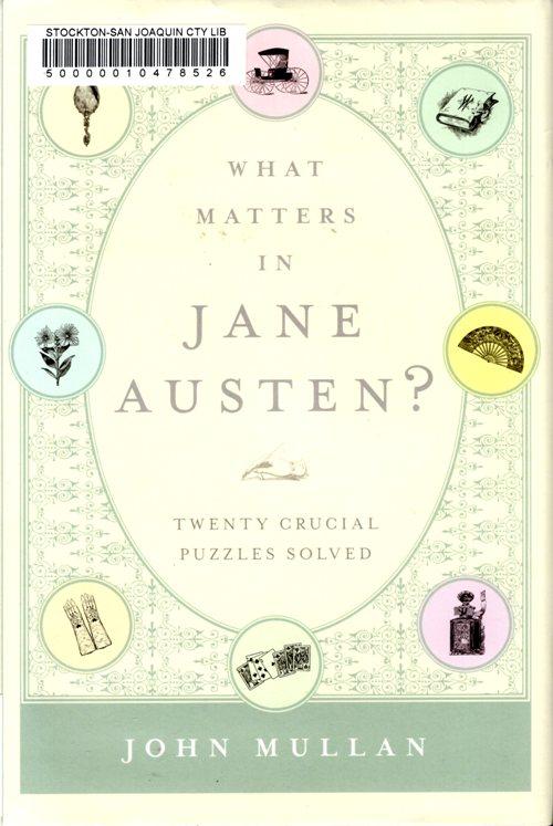 What matters in janes austen? puzzles, literature, jane austen
